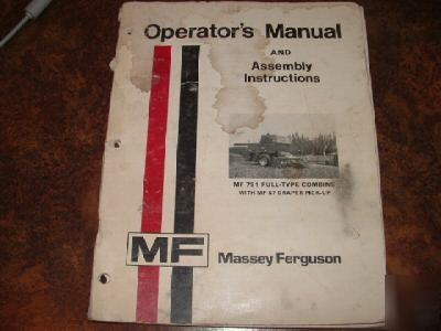 Operator's manual, assembly, massey 751 combine
